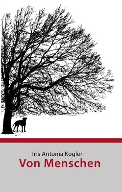 Von Menschen von Kogler,  Iris Antonia