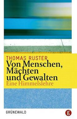 Von Menschen, Mächten und Gewalten von Ruster,  Thomas