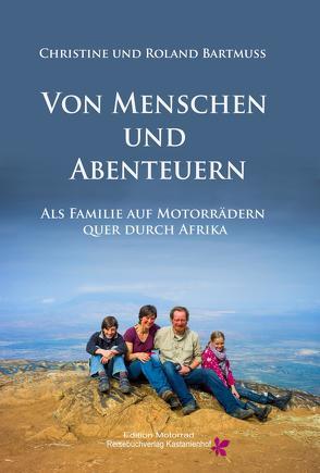 Von Menschen und Abenteuern von Bartmuß,  Christine, Bartmuß,  Roland