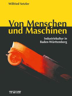 Von Menschen und Maschinen von Laschewski,  Kerstin, Schönhagen,  Benigna, Setzler,  Sybille, Setzler,  Wilfried