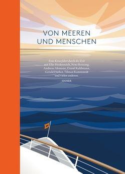 Von Meeren und Menschen von Altmann,  Andreas, Bossong,  Nora, Heidenreich,  Elke, Hüther,  Gerald, Kehlmann,  Daniel, Rammstedt,  Tilman