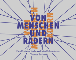 Von Menschen und Rädern von Bochet,  Thomas