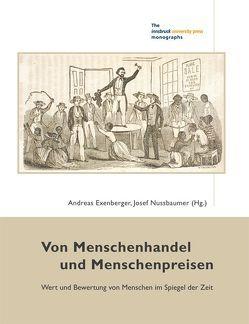 Von Menschenhandel und Menschenpreisen von Exenberger,  Andreas, Nussbaumer,  Josef
