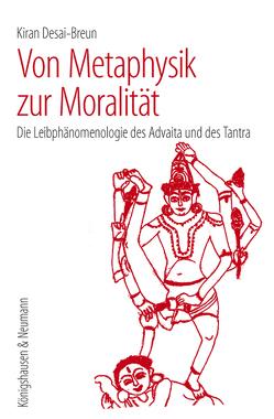 Von Metaphysik zur Moralität von Desai-Breun,  Kiran
