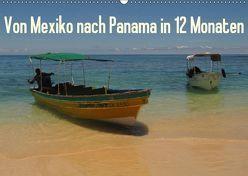 Von Mexiko nach Panama in 12 Monaten (Wandkalender 2018 DIN A2 quer) von B.,  Heidi