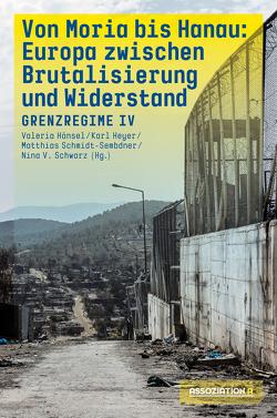 Von Moria bis Hanau – Brutalisierung und Widerstand von Hänsel,  Valeria, Heyer,  Karl, Schmidt-Sembdner,  Matthias, Schwarz,  Nina V.