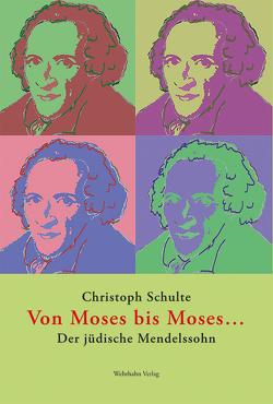 Von Moses bis Moses … von Schulte,  Christoph