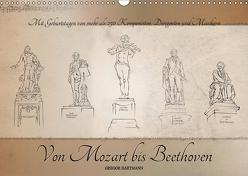 Von Mozart bis Beethoven (Wandkalender 2019 DIN A3 quer) von Hartmann,  Gregor