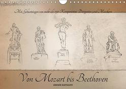 Von Mozart bis Beethoven (Wandkalender 2019 DIN A4 quer) von Hartmann,  Gregor