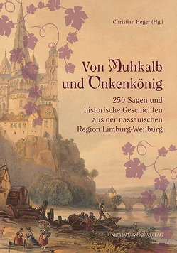 Von Muhkalb und Unkenkönig von Heger,  Christian