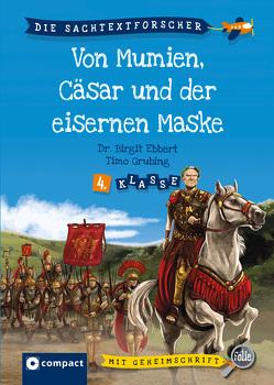 Von Mumien, Caesar und dem Mann mit der eisernen Maske von Dr. Ebbert,  Birgit, Grubing,  Timo