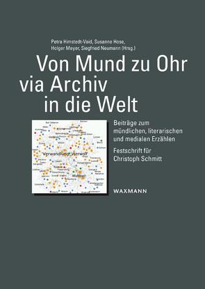 Von Mund zu Ohr via Archiv in die Welt von Himstedt-Vaid,  Petra, Hose,  Susanne, Meyer,  Holger, Neumann,  Siegfried