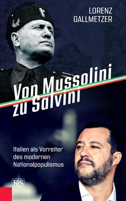 Von Mussolini zu Salvini von Gallmetzer,  Lorenz