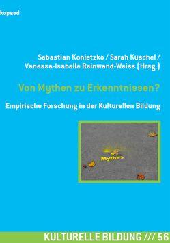 Von Mythen zu Erkenntnissen? von Konietzko,  Sebastian, Kuschel,  Sarah, Reinwand-Weiss,  Vanessa-Isabelle