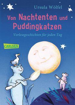 Von Nachtenten und Puddingkatzen von Wölfel,  Bettina, Wölfel,  Ursula