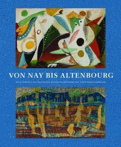 Von Nay bis Altenbourg von Beloubek-Hammer,  Anita, Nowak,  Cornelia, Schawelka,  Karl, Schierz,  Kai Uwe, Teuber,  Dirk