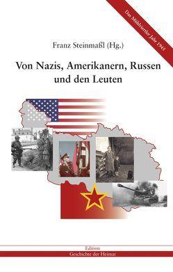 Von Nazis, Amerikanern, Russen und den Leuten von Steinmassl,  Franz
