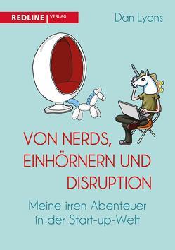 Von Nerds, Einhörnern und Disruption von Bayer,  Martin, Lyons,  Dan