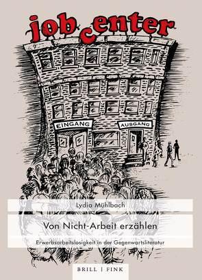 Von Nicht-Arbeit erzählen von Mühlbach,  Lydia