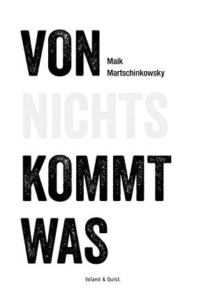 Von nichts kommt was von Martschinkowsky,  Maik