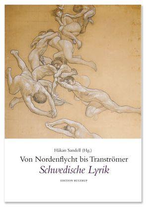 Von Nordenflycht bis Tranströmer von Anders,  Klaus, Lehbert,  Margittt, Liedtke ,  Klaus-Jürgen, Sandell,  Håkan
