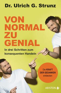 Von normal zu genial von Strunz junior,  Ulrich G.