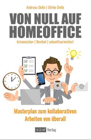 Von Null auf Homeoffice von Dolle,  Andreas, Dölle,  Ulrike