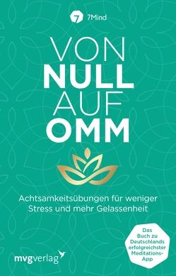 Von Null auf Omm von 7Mind, Leve,  Jonas, Ronnefeldt,  Manuel