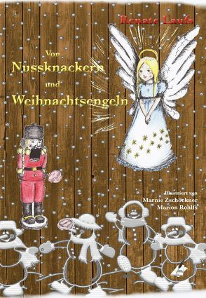 Von Nussknackern und Weihnachtsengeln von Laufs,  Renate, Zawrel,  Renate