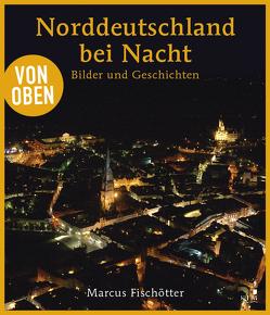 Von oben: Norddeutschland bei Nacht von Fischötter,  Marcus