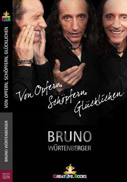 Von Opfern, Schöpfern, Glücklichen von Books,  GreatLife., Würtenberger,  Bruno