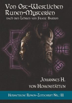 Von ost-westlichen Runen-Mysterien von Hohenstätten,  Johannes H. von, Uiberreiter Verlag,  Christof