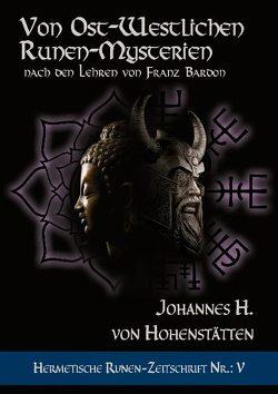 Von ost-westlichen Runen-Mysterien von von Hohenstätten,  Johnnes H.
