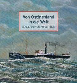 Von Ostfriesland in die Welt von Buß,  Herbert, Haneborger,  Lübbert R., Sonnenburg,  Burghardt
