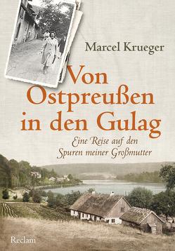 Von Ostpreußen in den Gulag von Hanowell,  Holger, Krüger,  Marcel