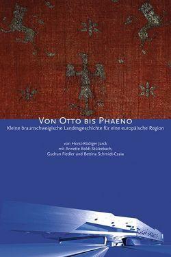 Von Otto bis Phaeno von Boldt-Stülzebach,  Annette, Fiedler,  Gudrun, Jarck,  Horst R, Schmidt-Czaia,  Bettina