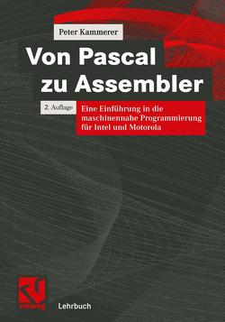 Von Pascal zu Assembler von Kammerer,  Peter