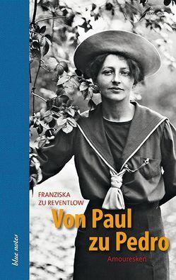 Von Paul zu Pedro von Reventlow,  Franziska zu