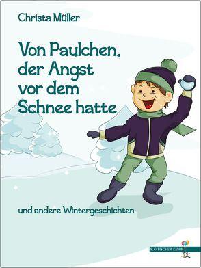 Von Paulchen, der Angst vor dem Schnee hatte von Müller,  Christa