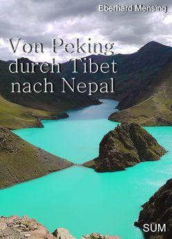 Von Peking durch Tibet nach Nepal von Mensing,  Eberhard