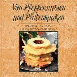 Von Pfeffernüssen und Platenkauken von Hoffmann,  Katrin, Hoffmann,  Peter, Pioch,  Jan