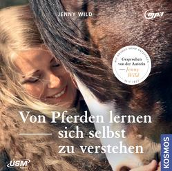 Von Pferden lernen, sich selbst zu verstehen von Wild,  Jenny