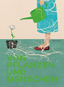 Von Pflanzen und Menschen von Meyer,  Kathrin, Weiss,  Judith Elisabeth