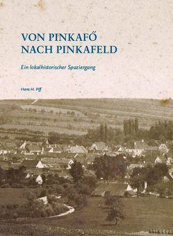 Von Pinkafö nach Pinkafeld von Piff,  Hans H.