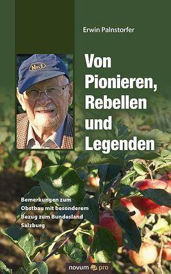 Von Pionieren, Rebellen und Legenden von Palnstorfer,  Erwin
