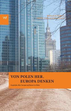 Von Polen her. Europa denken von Hirte,  Ronald, Klinnggräff,  Fritz von