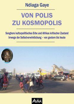 Von Polis zu Kosmopolis von Gaye,  Ndiaga