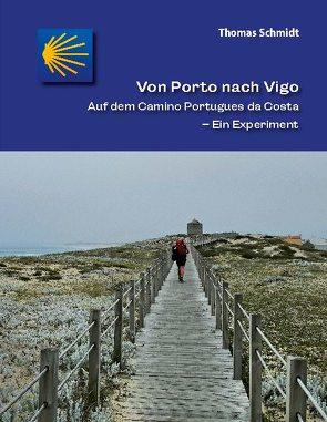 Von Porto nach Vigo von Schmidt,  Thomas