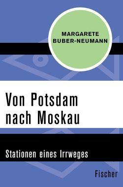 Von Potsdam nach Moskau von Buber-Neumann,  Margarete