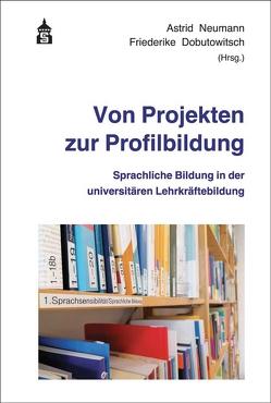 Von Projekten zur Profilbildung von Dobutowitsch,  Friederike, Neumann,  Astrid
